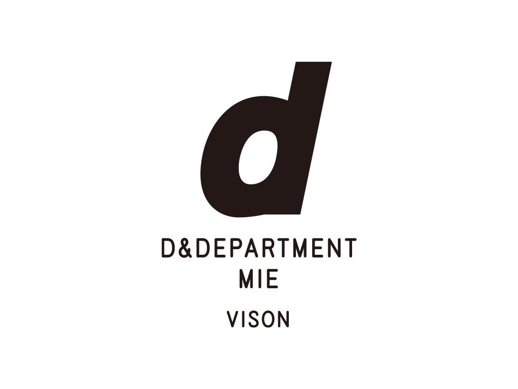 D&DEPARTMENT MIE by VISON